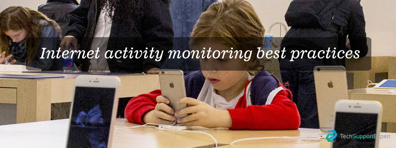 Internet activity monitoring best practices