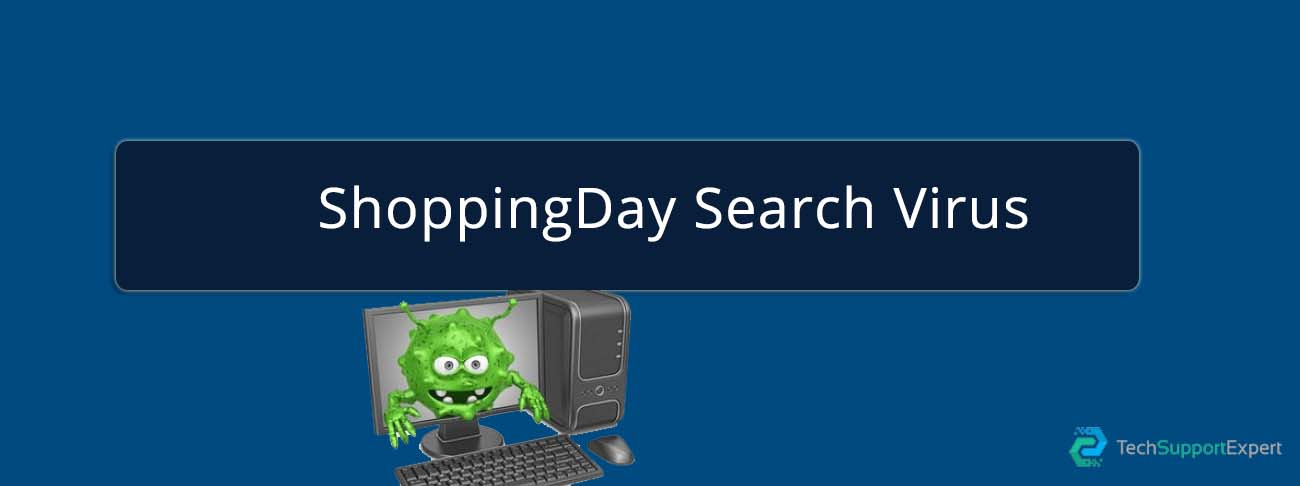How To Remove ShoppingDay Search Virus From PC