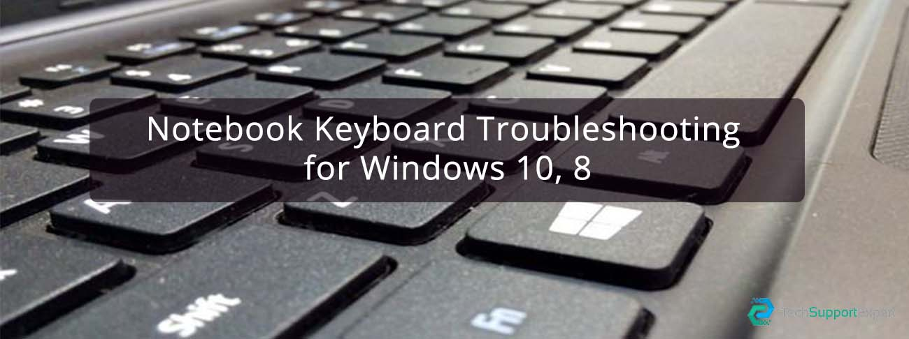 Notebook Keyboard Troubleshooting for Windows 10, 8