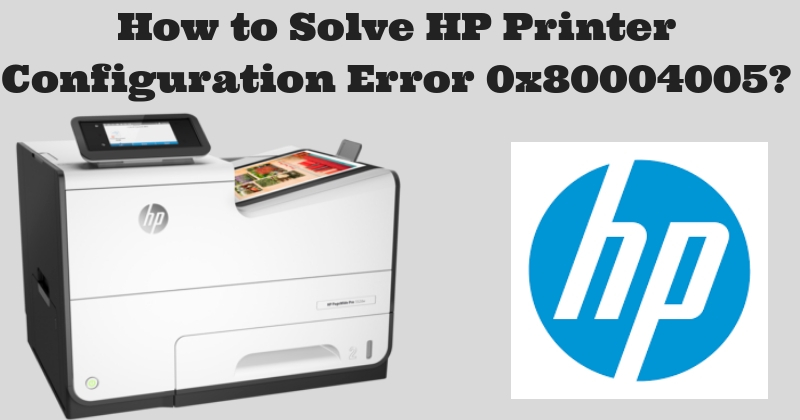 HP Printer Configuration Error 0x80004005
